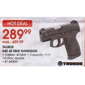 Taurus 640 40 S W Handgun Academy Sports Doorbuster Sale Friday 25 Nov Only 289 99 Free S H Over 25 8 Flat Rate On Ammo Gun Deals
